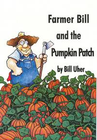 Farmer Bill and the Pumpkin Patch