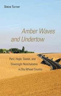 Amber Waves and Undertow