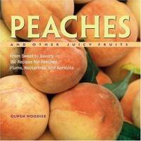 Peaches and Other Juicy Fruits