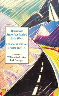 (+) Detailed zoom (+) Regular zoom Where the Morning Light's Still Blue: Personal Essays About Idaho