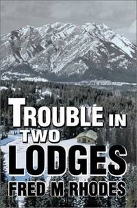 Trouble in Two Lodges