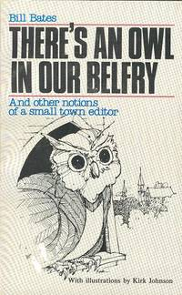 There's An Owl In Our Belfry and Other Notions of a Small Town Editor