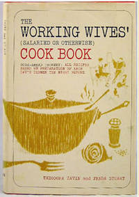 The Working Wives' (Salaried or Otherwise) Cook Book