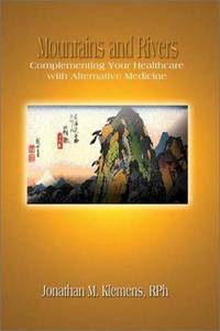 Mountains and Rivers : Complementing Your Healthcare With Alternative Medicine