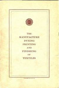 The Manufacture Dyeing, Printing and Finishing of Textiles