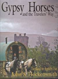 Gypsy Horses and the Travelers Way: The Road to Appleby Fair