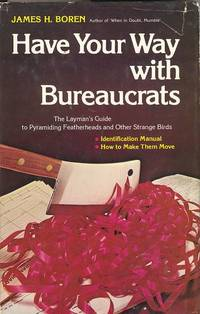 Have Your Way with Bureaucrats