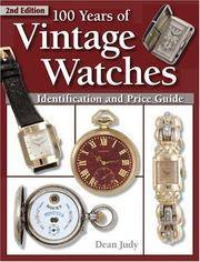 100 Years Of Vintage Watches: Identification And Price Guide