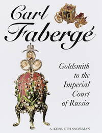 Carl Faberge, Goldsmith to the Imperial Court of Russia