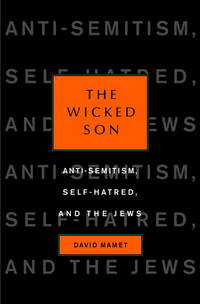Wicked Son: Anti-semitism, Self-hatred, and the Jews (Jewish Encounters)