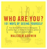 Who Are You?  101 Ways of Seeing Yourself