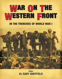 War on the Western Front - in the Trenches of World War 1