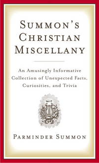SUMMONS CHRISTIAN MISCELLANY: An Amazingly Informative Collection Of...Trivia
