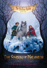 The Shadow of Malabron: The Perilous Realm: Book One