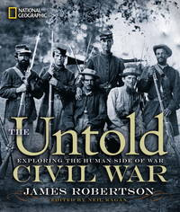 The Untold Civil War : Exploring the Human Side of War