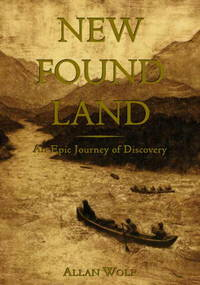 New Found Land: Lewis and Clark's Voyage of Discovery. a novel