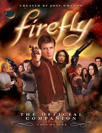 Firefly : The Official Campanion : Volume One