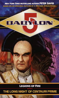 Babylon 5:   The Long Night of Centauri Prime (Legions of Fire Book 1