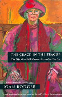 The Crack in the Teacup: The Life of an Old Woman Steeped in Stories