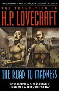THE TRANSITION OF H.P. LOVECRAFT  the Road to Madness
