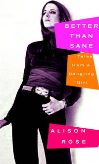 Better Than Sane: Tales from a Dangling Girl (SIGNED).