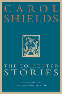 The Collected Stories of Carol Shields