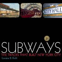 Subways: The Tracks That Built New York City