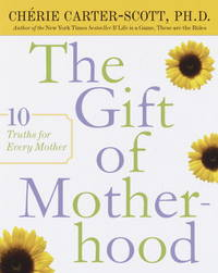 The Gift of Motherhood  10 Truths for Every Mother