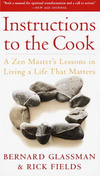 Instructions to the Cook: A Zen Master's Lessons in Living a Life That Matters.