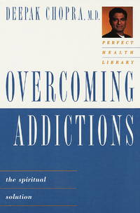 Perfect Health Library: Overcoming Addictions: The Spiritual Solution (The Perfect Health Library , No 5)