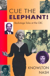 Cue the Elephant - Backstage Tales at the CBC