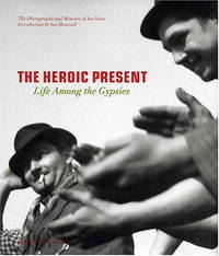 The Heroic Present: Life among the Gypsies