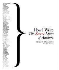 How I Write  The Secret Lives of Authors