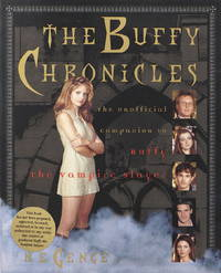 Buffy Chronicles: The Unofficial Guide to Buffy the Vampire Slayer