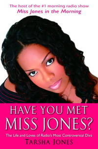 Have You Met Miss Jones? The life And Loves of Radio's Most Controversial Diva