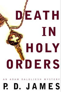 Death in Holy Orders (Adam Dalgliesh Mystery Series #11)