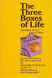 The Three Boxes of Life And How to Get Out of Them