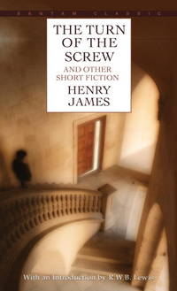 The Turn of the Screw and Other Short Fiction (Bantam Classics)