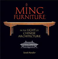MING FURNITURE IN THE LIGHT OF CHINESE ARCHITECTURE