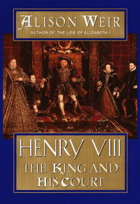 Henry VIII : The King and His Court