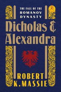 NICHOLAS AND ALEXANDRA The Fall of the Romanov Dynasty