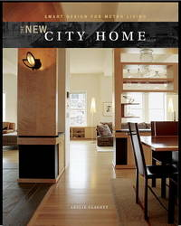 New City Home, The: Smart Design for Metro Living