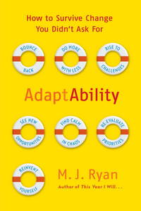 AdaptAbility How to Survive Change You Didn't Ask For