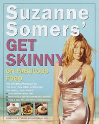 SUZANNE SOMERS' GET SKINNY ON FABULOUS FOOD The Amazing Follow-Up to the  New York Times Bestseller Eat Great, Lose Weight