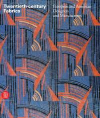 Twentieth-Century Fabrics: European and American Designers and Manufactures