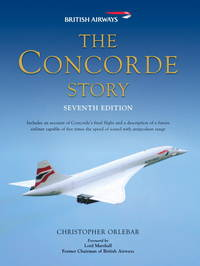 The Concorde Story  Seventh Edition