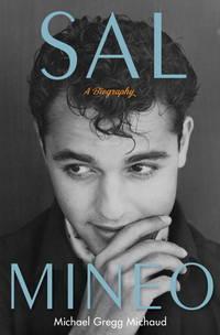 Sal Mineo: A Biography
