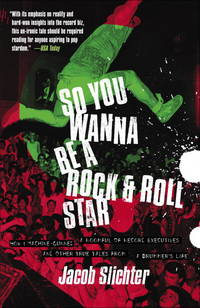 So You Wanna Be A Rock And Roll Star
