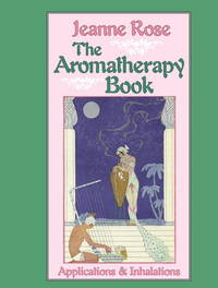 The Aromatherapy Book: Applications & Inhalations.