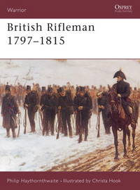 OSPREY WARRIOR 47: BRITISH RIFLEMAN 1797 - 1815
